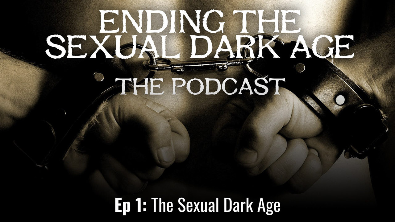 Episode 1 | The Sexual Dark Age