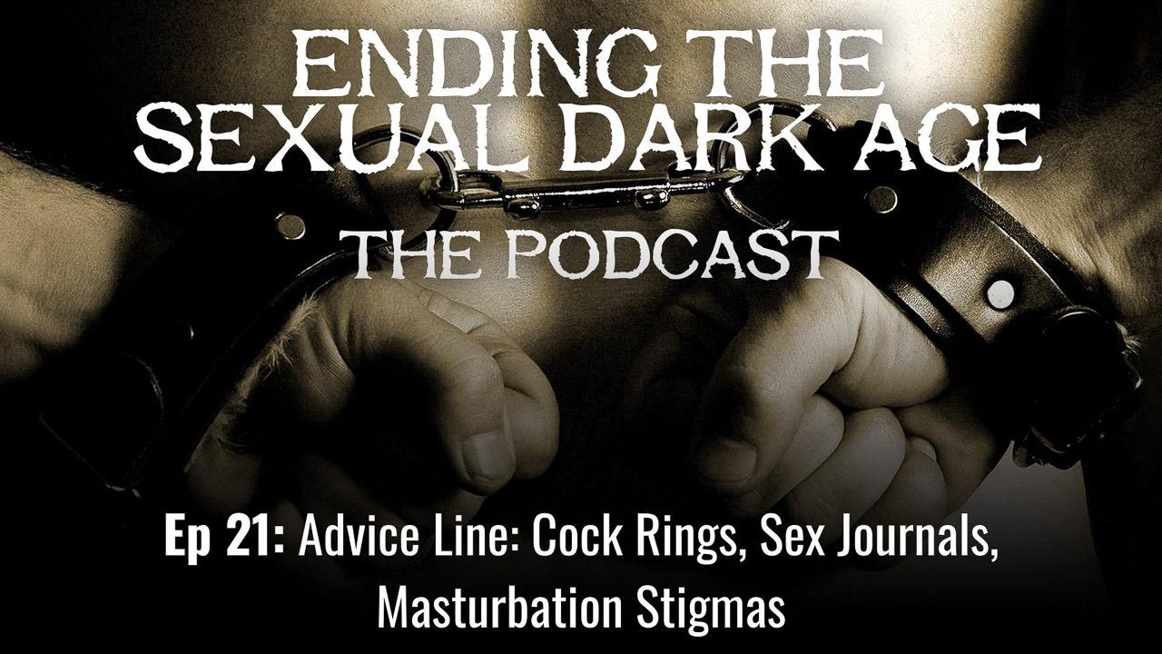 Episode 21 | Advice Line: Cock Rings, Sex Journals, Masturbation Stigmas