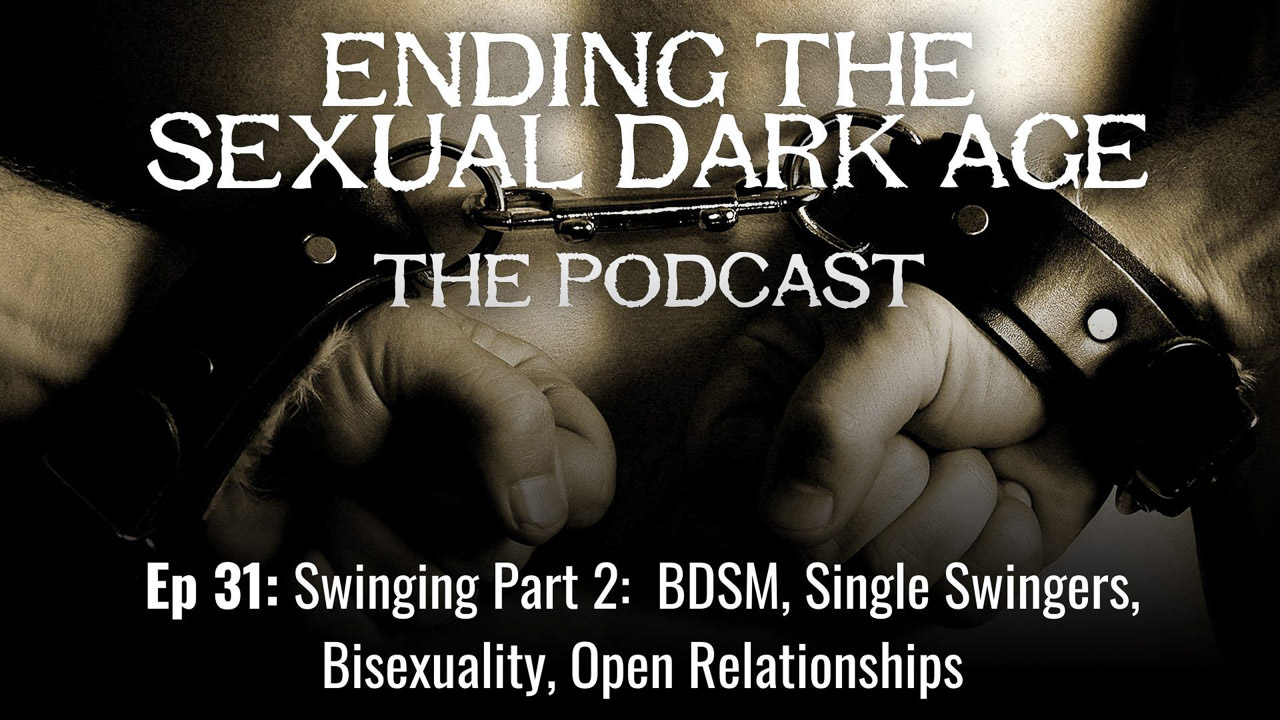 Episode 31 | Swinging Part 2:  BDSM, Single Swingers, Bisexuality, Open Relationships