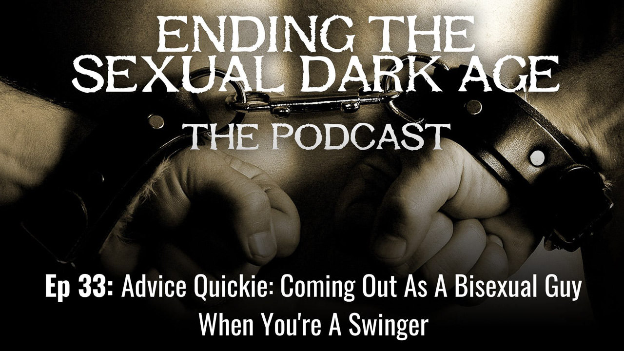 Episode 33 | Advice Quickie: Coming Out As A Bisexual Guy When You're A Swinger