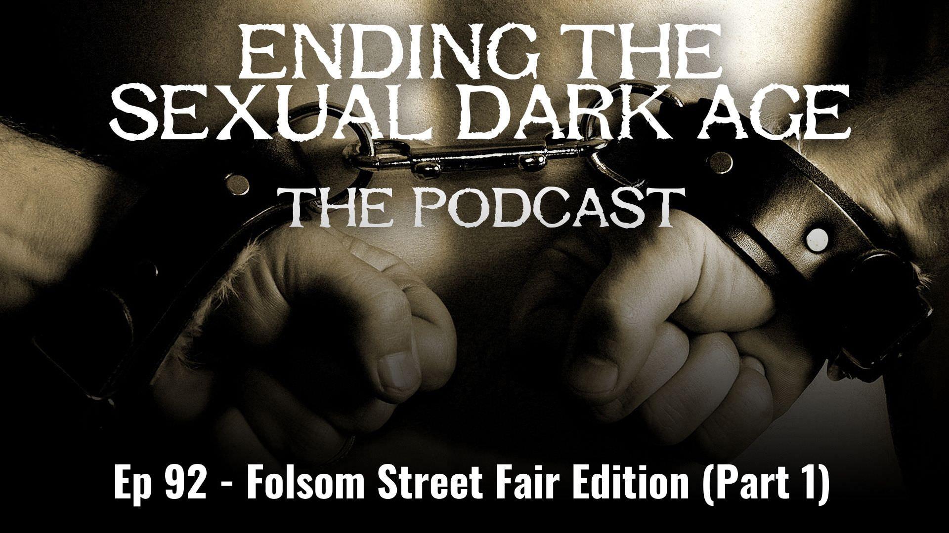 Episode 92 | Folsom Street Fair Edition, Part 1