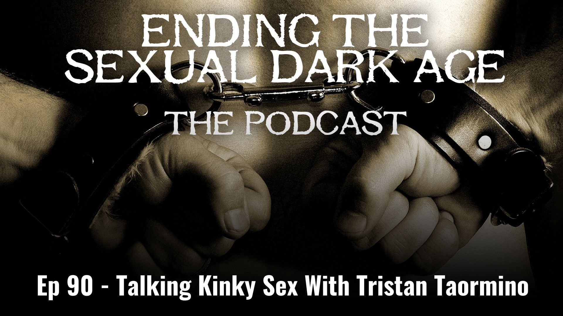 Episode 90 | Talking Kinky Sex With Tristan Taormino