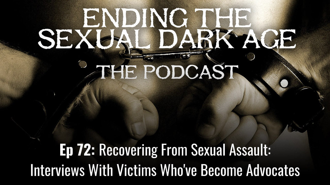 Episode 72 | Recovering From Sexual Assault: Interviews With Victims Who've Become Advocates