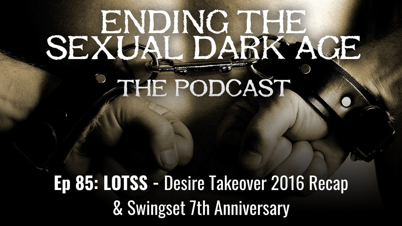 Episode 85 | LOTSS 279 Desire Takeover 2016 Recap & Swingset 7th Anniversary