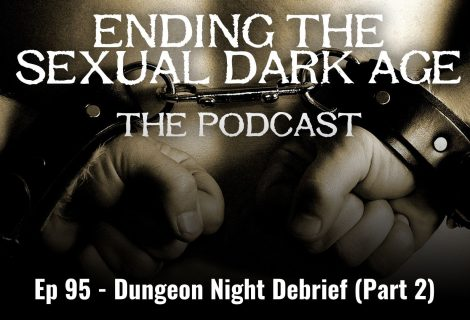 Episode 95 | Dungeon Night Debrief (Part 2) – Desire 2017 Takeover – Recorded With A Live Kinky Audience