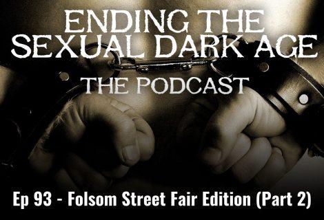 Episode 93 | Folsom Street Fair Edition, Part 2